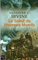 Le soleil du nouveau monde de Alexander c Irvine
