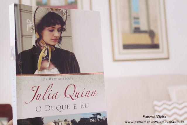 resenha, O duque e eu - Julia Quinn, pensamentos valem Ouro, Vanessa Vieira, blog literario