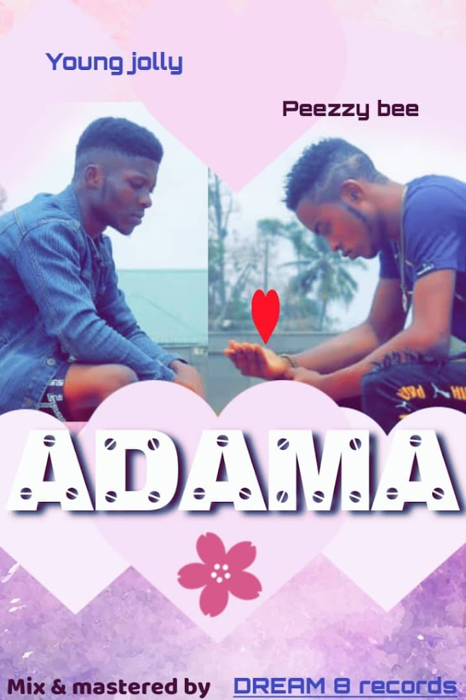 [Music] young jolly ft peezzy bee - adama