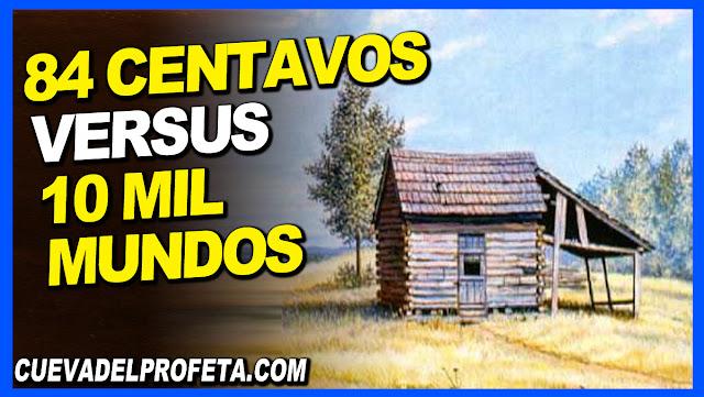 84 centavos VS 10 Mil mundos - William Marrion Branham en Español