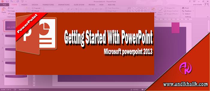 Dasar Memulai Microsoft PowerPoint 2013 untuk Pemula