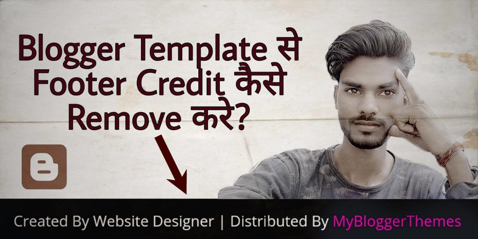 Blogger Template Se Footer Credit Kaise Remove Kare 2020 - पूरी जानकारी