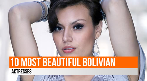 LIST: 10 Most Beautiful Bolivian Actresses