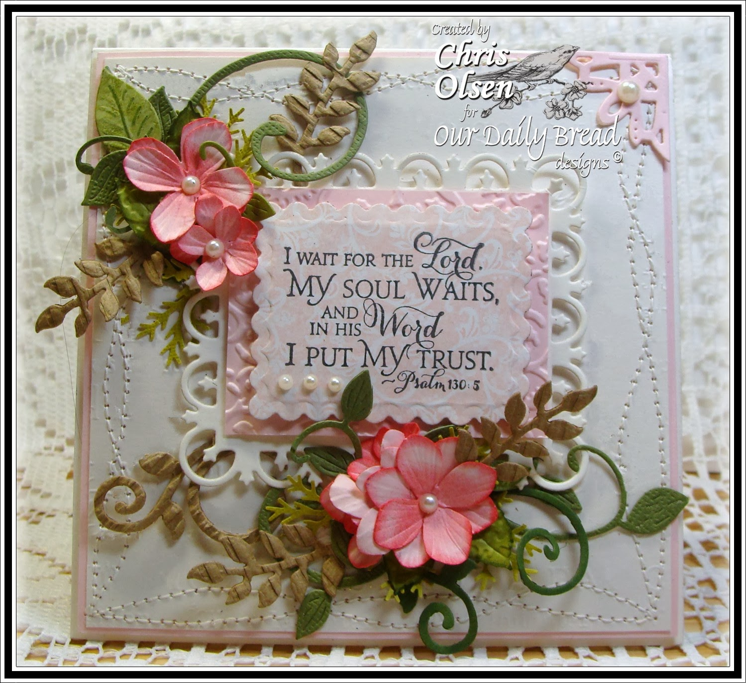Our Daily Bread Designs, designer- Chris Olsen, Scripture Collection 9, Ornate Borders and Flowers die, Fancy Foliage die