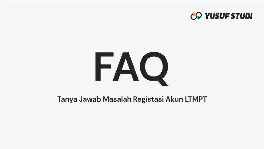 Faq Tanya Jawab Masalah Registrasi Akun Ltmpt 2021 Yusuf Studi