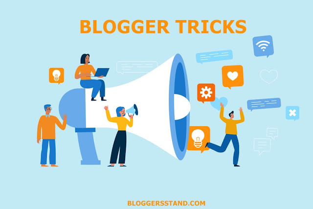 Blogger Tricks and Tips 2021
