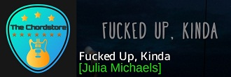 Julia Michaels - FUCKED UP, KINDA Guitar Chords (Inner Monologue Part 2) |