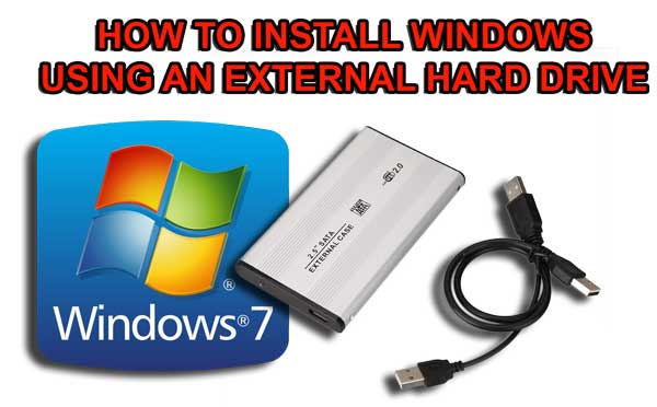 How to use an External Hard Drive for Installing Windows Operating System