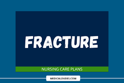FRACTURE NURSING CARE PLANS