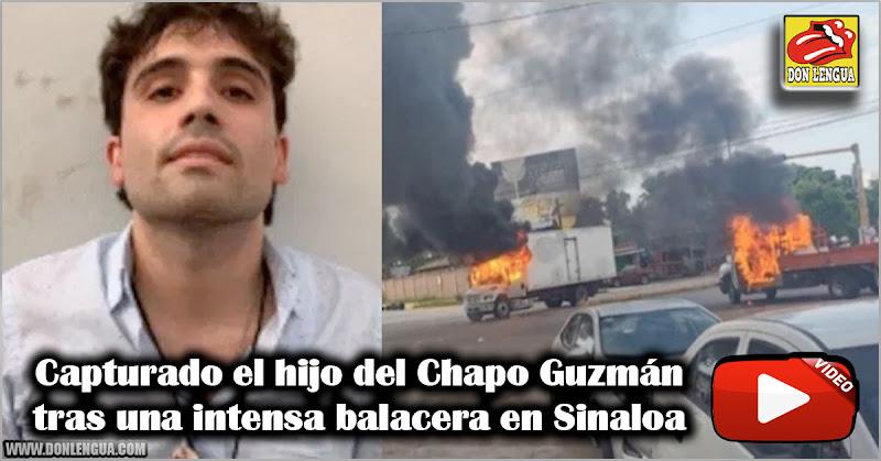 Capturado el hijo del Chapo Guzmán tras una intensa balacera en Sinaloa
