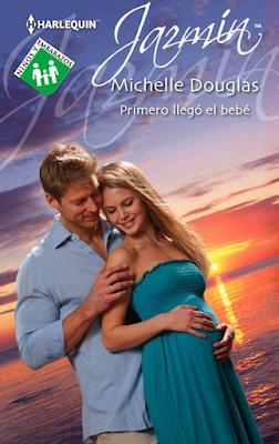 Michelle Douglas - Primero Llego El Bebe