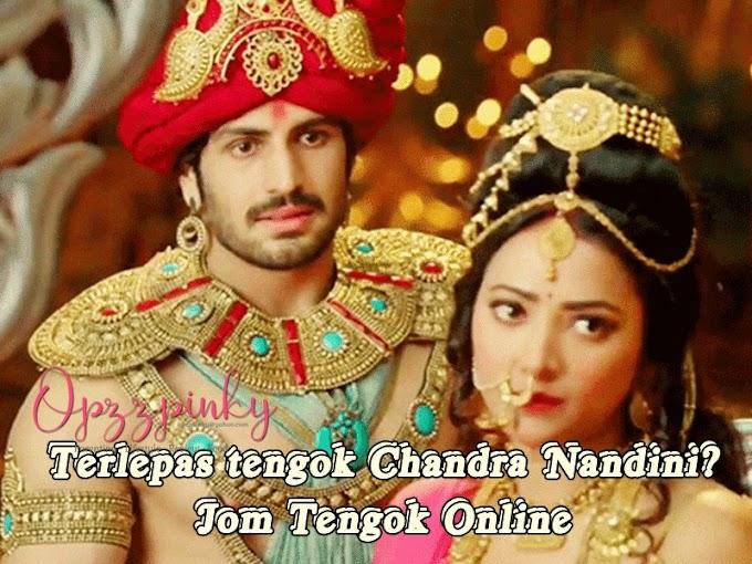 Terlepas tengok Chandra Nandini? Jom Tengok Online