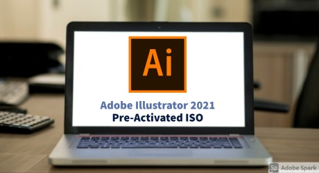 Adobe Illustrator 2021 v25 x64 Pre-Activated ISO Download