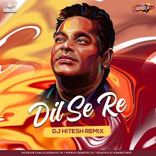 Dil Se Re (Remix) - DJ Hitesh [NewDjsWorld.Com]