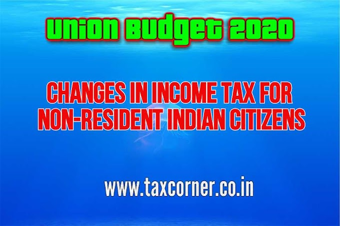 Changes in Income Tax for Non Resident Indian Citizens-Budget 2020