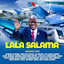 AUDIO | Tanzania All Stars - Lala Salama Magufuli | Download Mp3