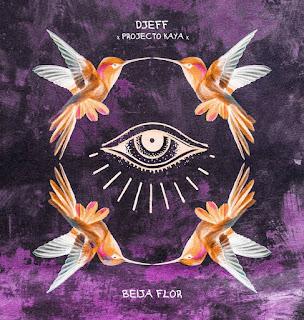 Djeff - Projecto kaya - Beija Flor [Download]
