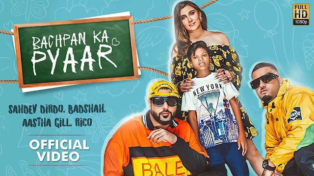 Bachpan Ka Pyaar Lyrics – Sahdev Dirdo, Badshah, Aastha Gill, Rico