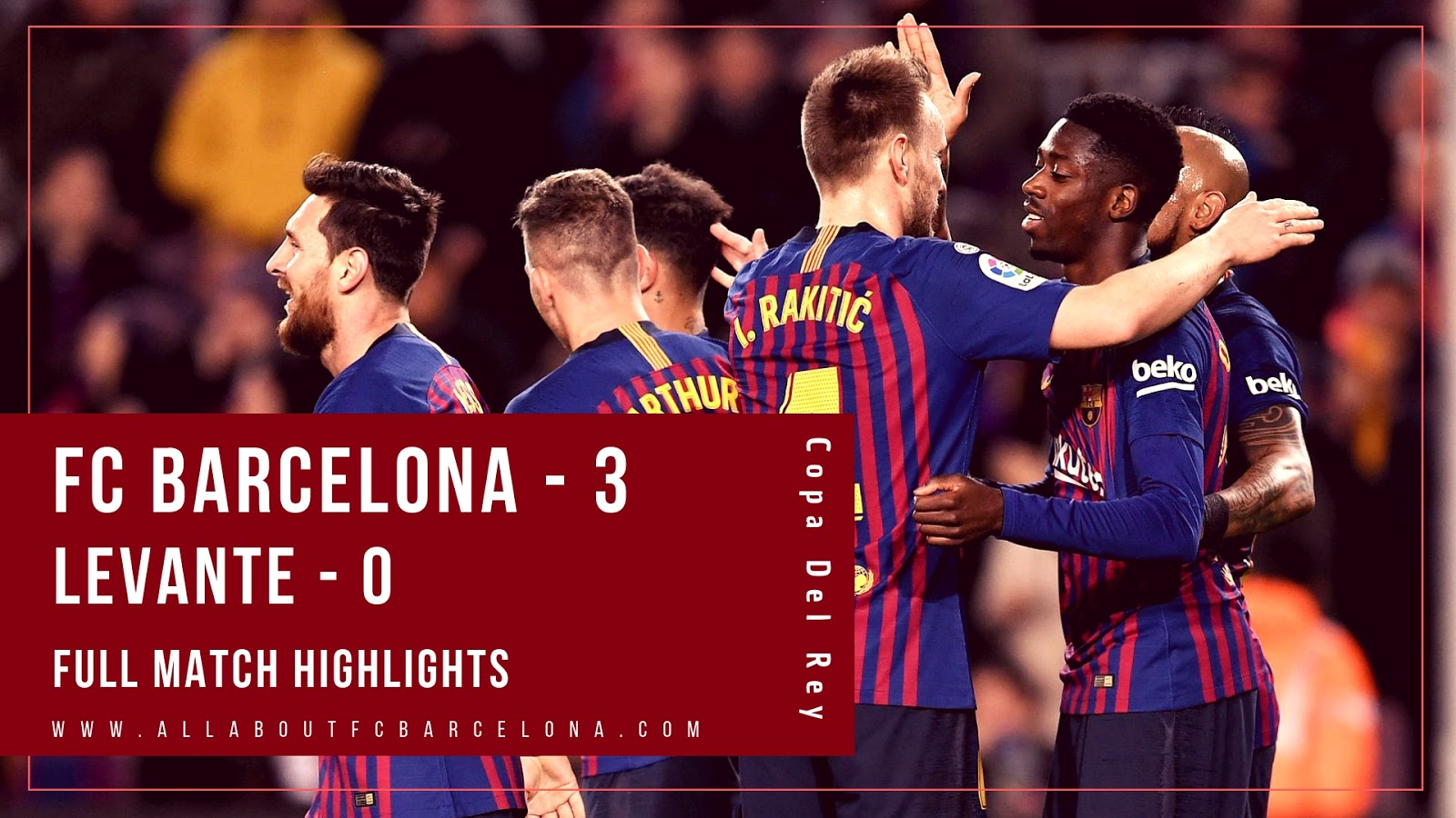 FC Barcelona vs Levante Highlights from Copa Del Rey, 2nd Leg Match at Camp Nou