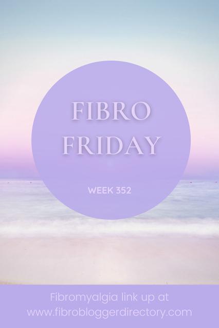 Fibro Friday week 352