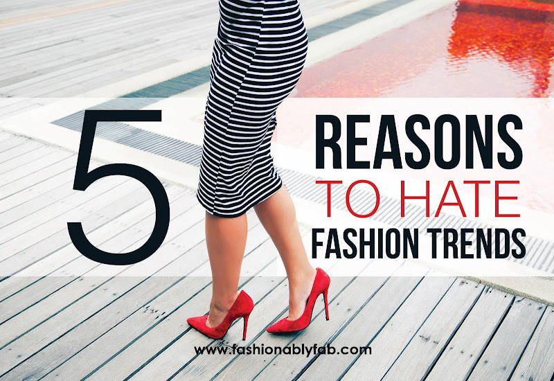 Reasons to Hate Fashion Trends