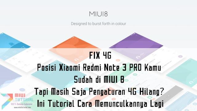 FIX 4G: Posisi Xiaomi Redmi Note 3 PRO Kamu Sudah di MIUI 8 Tapi Masih Saja Pengaturan 4G Hilang? Ini Tutorial Cara Memunculkannya Lagi