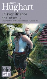 Couverture livre - critique littéraire - La Magnificence des oiseaus, tome 1 des aventures de Maître Li et Bœuf Numéro Dix de Barry Hughart
