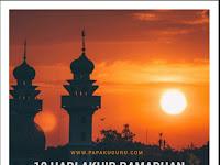 Kuatkan Ibadahmu di 10 Malam Akhir Ramadhan ini