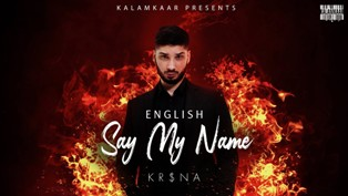 SAY MY NAME (English Version) Lyrics - Krsna | A1lyrics