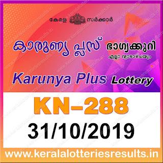 """KeralaLotteriesresults.in, """"kerala lottery result 31 10 2019 karunya plus kn 288"""", karunya plus today result : 31-10-2019 karunya plus lottery kn-288, kerala lottery result 31-10-2019, karunya plus lottery results, kerala lottery result today karunya plus, karunya plus lottery result, kerala lottery result karunya plus today, kerala lottery karunya plus today result, karunya plus kerala lottery result, karunya plus lottery kn.288 results 31-10-2019, karunya plus lottery kn 288, live karunya plus lottery kn-288, karunya plus lottery, kerala lottery today result karunya plus, karunya plus lottery (kn-288) 31/10/2019, today karunya plus lottery result, karunya plus lottery today result, karunya plus lottery results today, today kerala lottery result karunya plus, kerala lottery results today karunya plus 31 10 19, karunya plus lottery today, today lottery result karunya plus 31-10-19, karunya plus lottery result today 31.10.2019, kerala lottery result live, kerala lottery bumper result, kerala lottery result yesterday, kerala lottery result today, kerala online lottery results, kerala lottery draw, kerala lottery results, kerala state lottery today, kerala lottare, kerala lottery result, lottery today, kerala lottery today draw result, kerala lottery online purchase, kerala lottery, kl result,  yesterday lottery results, lotteries results, keralalotteries, kerala lottery, keralalotteryresult, kerala lottery result, kerala lottery result live, kerala lottery today, kerala lottery result today, kerala lottery results today, today kerala lottery result, kerala lottery ticket pictures, kerala samsthana bhagyakuri"""