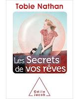 http://mon-irreel.blogspot.com/2016/10/les-secrets-de-vos-reves-de-tobie-nathan.html