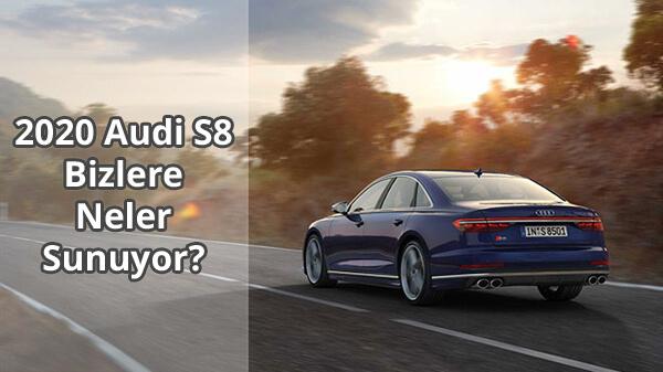 2020 Audi S8 Teknik Özellikleri