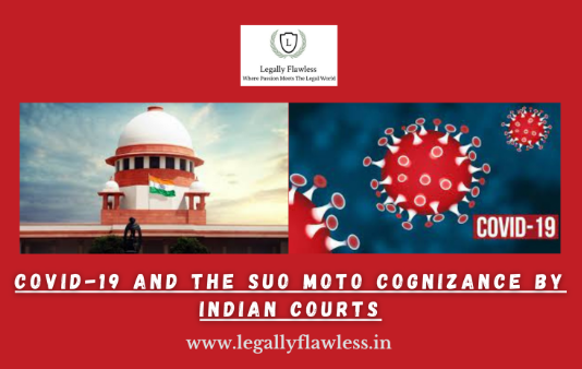 Covid-19 and The Suo Moto Cognizance by Indian Courts