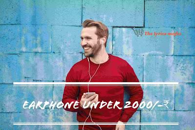 10 Best Earphones Under 2k rupees In India 2021