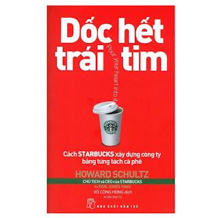 Dốc Hết Trái Tim - Cách Starbucks Xây Dựng Công Ty Bằng Từng Tách Cà Phê (Tái Bản 2018) ebook PDF-EPUB-AWZ3-PRC-MOBI