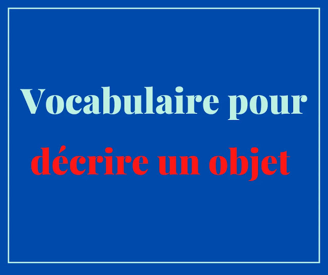 Vocabulaire pour décrire un objet