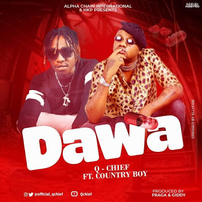 AUDIO | Q Chief Ft Country Boy – Dawa [New Song] Mp3 Download 1