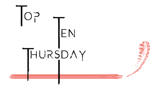 [TTT] Top Ten Thursday # 76 (# 305)