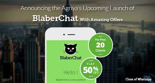 Agriya is going to Launch BlaberChat - WhatsApp Clone With Amazing Offers