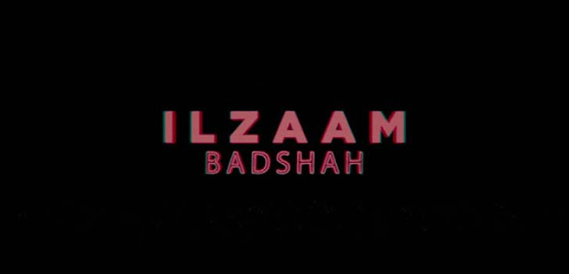 Ilzaam Lyrics – Badshah