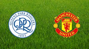 مباراة مانشستر يونايتد وكوينز بارك رينجرز اليوم