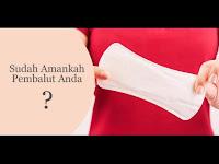10 Tips Memilih Pembalut Menstruasi yang Benar