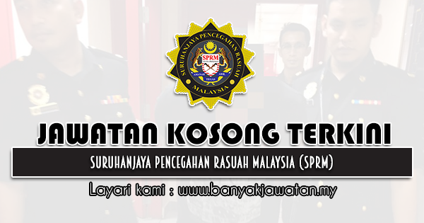 Jawatan Kosong 2021 di Suruhanjaya Pencegahan Rasuah Malaysia (SPRM)