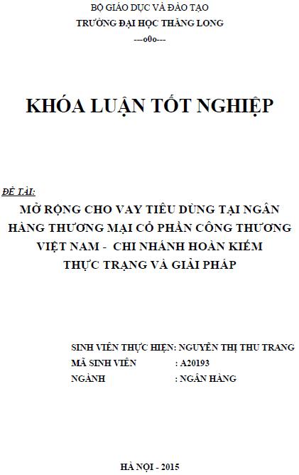 Mở rộng cho vay tiêu dùng tại Ngân hàng Thương mại Cổ phần Công thương Việt Nam Chi nhánh Hoàn Kiếm thực trạng và giải pháp