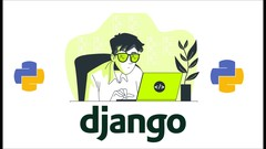 Learn to build complete Django web app & Rest API : Python