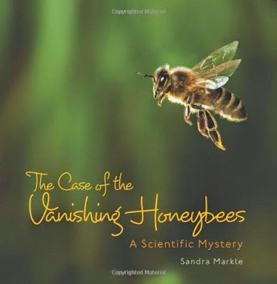The Case of the Vanishing Honeybees by Sandra Markle, part of children's book review list about bees