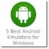 5 Best Android Emulators for Windows 2017