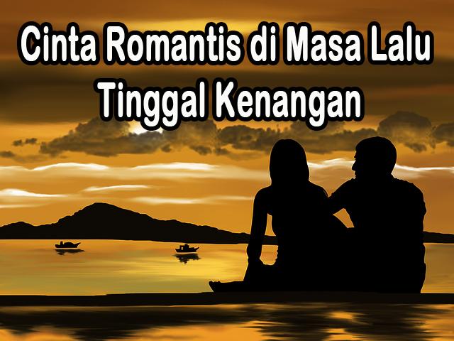 Puisi Cinta Romantis di Masa Lalu Tinggal Kenangan