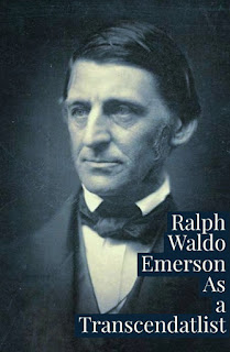 Ralph Waldo Emerson as a transcendatlist , Meaning and concept of Transcendentalism