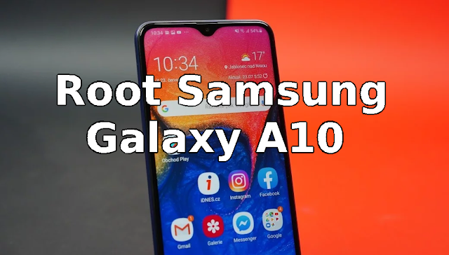 How to Root Samsung Galaxy A10 SM-A105F/FN/G/M/N